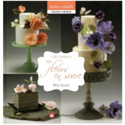 The Exquisite Art of Sugar Flowers (French)