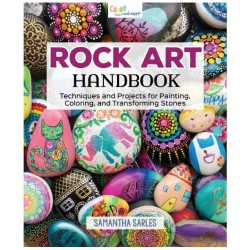 Rock Art Handbook: Techniques and Projects for Painting, Coloring, and Transforming Stones (english)