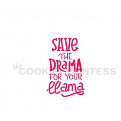 Save the Drama For Your Llama / Gardez le drame pour votre lama